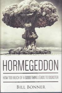 image of Hormegeddon How Too Much of a Good Thing Leads to Disaster