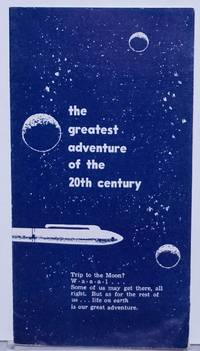 The Greatest Adventure of the 20th Century. Trip to the Moon? W-a-a-a-l...Some of us may get there, all right. But as for the rest of us...life on earth is our great adventure