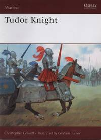 Tudor Knight (Warrior) by Christopher Gravett - Paperback - May 30, 2006 - from O.L.D. Books and Biblio.com