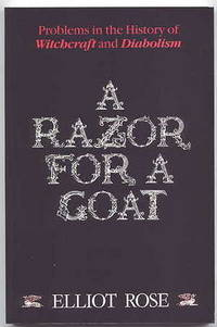 image of A RAZOR FOR A GOAT:  A DISCUSSION OF CERTAIN PROBLEMS IN THE HISTORY OF WITCHCRAFT AND DIABOLISM.