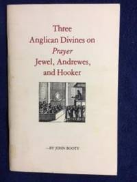 The Anglican Divines on Prayer, Jewel, Andrewes, and Hooker