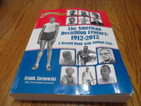 The American Decathlon Century: 1912-2012 A Record Book with Annual Lists (100th Anniversary Edition)