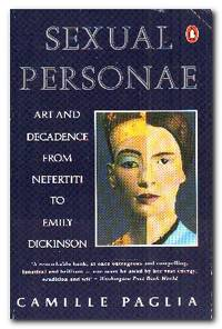 Sexual Personae  Art And Decadence from Nefertiti to Emily Dickinson