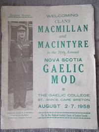 Souvenir Booklet.  Welcoming Clans MacMillan and MacIntyre to the 20th Annual Nova Scotia GAELIC MOD.  The Gaelic College, St. Ann's, Cape Breton.  August 2 - 7, 1958