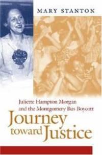 Journey toward Justice: Juliette Hampton Morgan and the Montgomery Bus Boycott