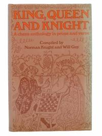 King, Queen and Knight: A Chess Anthology in Prose and Verse