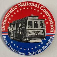 image of Democratic National Convention / San Francisco  July 16-19, 1984 [large pinback button]