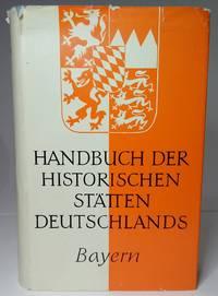 Handbuch der Historischen Stätten Deutschlands. Bd. 7. Bayern. by  Karl Bosl - Hardcover - 1961 - from Hideaway Books (SKU: HCK2165)