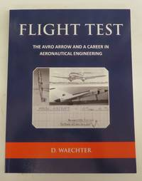 Flight Test: The Avro Arrow and a Career in Aeronautical Engineering
