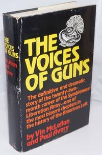 The voices of guns; the definitive and dramatic story of the twenty-two month career of the Symbionese Liberation Army--one of the most bizarre chapters in the history of the American left