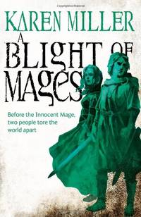 A Blight Of Mages (Kingmaker, Kingbreaker)