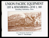 Union Pacific Equipment List & Renumbering -- June 1, 1885, Including Subsidiary Lines