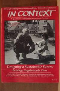 IN CONTEXT, A QUARTERLY OF HUMANE SUSTAINABLE CULTURE Designing a  Sustainable Future, No. 35, Spring 1993