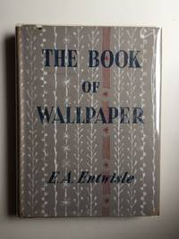 The Book of Wallpaper A History and An Appreciation