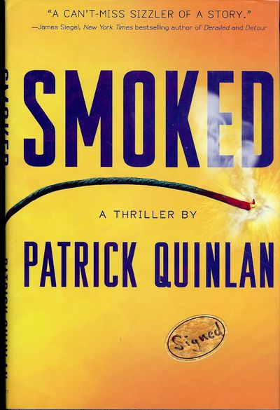 2006. QUINLAN, Patrick. SMOKED. NY: St Martin's Press, . 8vo., cloth in dust jacket; 276 pages. Firs...