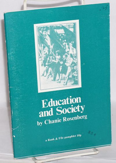 London: Rank and File Teachers, 1973. 40p., wraps slightly shelf worn.