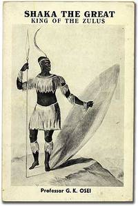 Shaka the Great, King of the Zulus