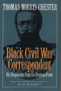 Thomas Morris Chester, Black Civil War Correspondent (Da Capo Paperback)
