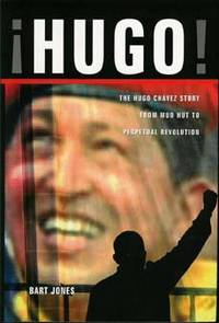 HUGO : The Hugo Chavez Story , from Mud Hut to Perpetual Revolution ( Signed )