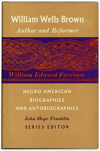 William Wells Brown: Author & Reformer by William Edward Farrison - Signed First Edition - from Ian Brabner, Rare Americana, ABAA (SKU: 3727305)