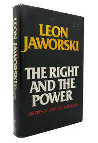 THE RIGHT AND THE POWER The Prosecution of Watergate by Leon Jaworski - First Edition; First Printing - 1976 - from Rare Book Cellar and Biblio.com