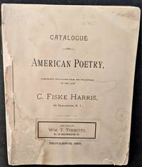 Catalogue of American Poetry, Comprising Duplicates from the Collection of the Late C. Fiske Harris, of Providence, R. I.