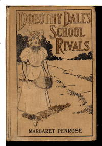 DOROTHY DALE'S SCHOOL RIVALS, #7 in series.