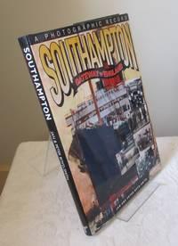 Southampton: Gateway to England (Photographic Record)