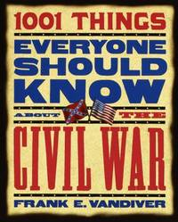 1001 Things Everyone Should Know about the Civil War by Frank E. Vandiver - 2000