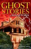 image of Ghost Stories of Manitoba