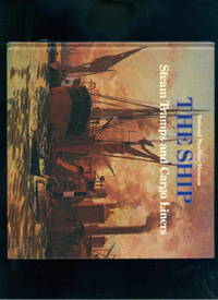 Steam Tramps and Cargo Liners 1850-1950: The Ship Series