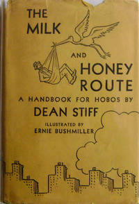 The Milk and Honey Route A Handbook for Hobos