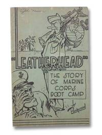 """Leatherhead"""": The Story of Marine Corps Boot Camp"""