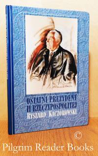 image of Ostatni Prezydent II Rzeczypospolitej Ryszard Kaczorowski, Osim Wieczorow  z Prezydentem.