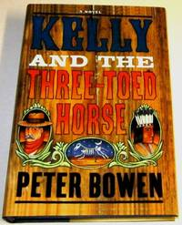 Kelly and the Three-Toed Horse (Signed 1st)
