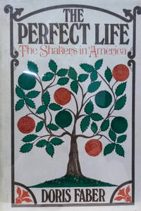 The Perfect Life:  The Shakers in America