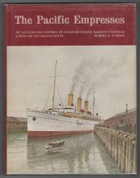 Pacific Empresses: An Illustrated History Of Canadian Pacific Railway's  Empress Liners on...
