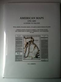 American Maps  1795-1895 A Guide to Values  Wall Maps, Folding Maps, Atlases & Maps from Atlases