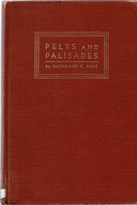 Pelts and Palisades: The Story of Fur and the Rivalry for Pelts in Early America