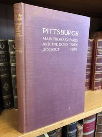 PITTSBURGH: MAIN THOROUGHFARES AND THE DOWN TOWN DISTRICT
