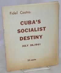 image of Cuba's socialist destiny July 26, 1961