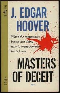 Masters of Deceit: What the Communist Bosses Are Doing Now to Bring America to Its Knees