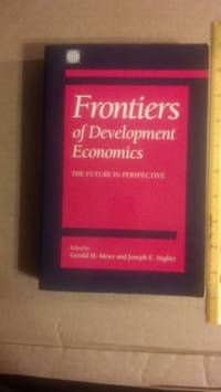 Frontiers of Development Economics: The Future in Perspective