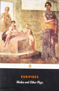 Medea and Other Plays: Medea/ Alcestis/The Children of Heracles/ Hippolytus:...
