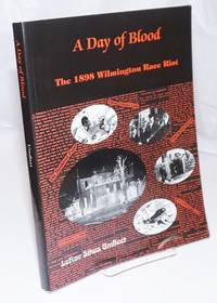 image of A Day of Blood; The 1898 Wilmington Race Riot
