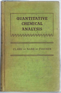 QUANTITATIVE CHEMICAL ANALYSIS: A BASIC COURSE IN THE THEORY & PRACTICE OF