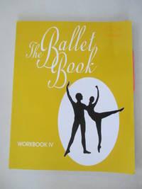 The Ballet Book Workbook IV