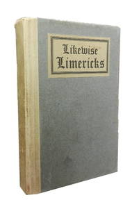 Likewise Limericks. by (Humor) - Hardcover - 1911. - from Cellar Stories Bookstore (SKU: 8895)
