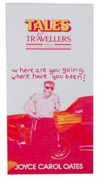 Where are you going, where have you been? - Tales for Travellers: Selected Short Stories by Great...