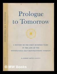 image of Prologue to tomorrow : a history of the first hundred years in the life of the Pennsylvania Salt Manufacturing Company